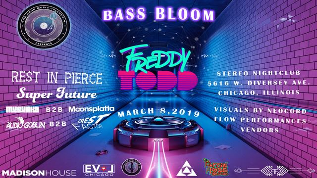 Bass Bloom ft. Freddy Todd, Rest in Pierce, & more [Chicago]